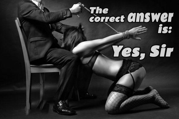 Pravilni odgovor je: Da gospod!
